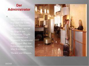 Der Administrator Der Administrator reserviert die Räume, begegnet die Gäste,