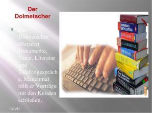 Der Dolmetscher Der Dolmetscher übersetzt Dokumente, Texte, Literatur und Tel