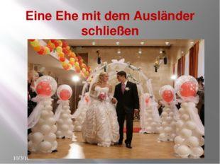 Eine Ehe mit dem Ausländer schließen