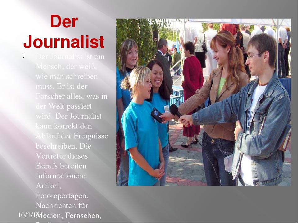 Der Journalist Der Journalist ist ein Mensch, der weiß, wie man schreiben mus...