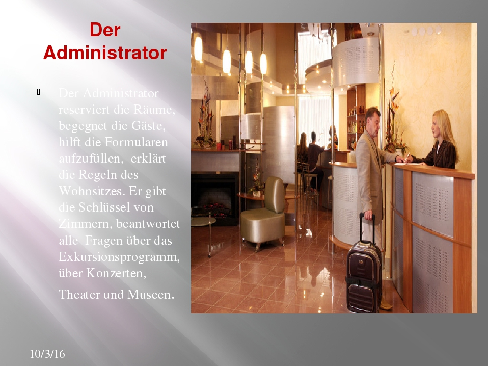 Der Administrator Der Administrator reserviert die Räume, begegnet die Gäste,...