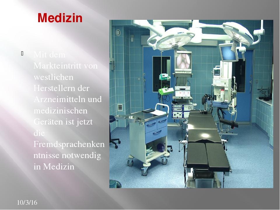 Medizin Mit dem Markteintritt von westlichen Herstellern der Arzneimitteln un...