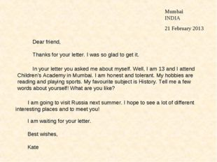 Mumbai INDIA 21 February 2013 Dear friend, Thanks for your letter. I was so g