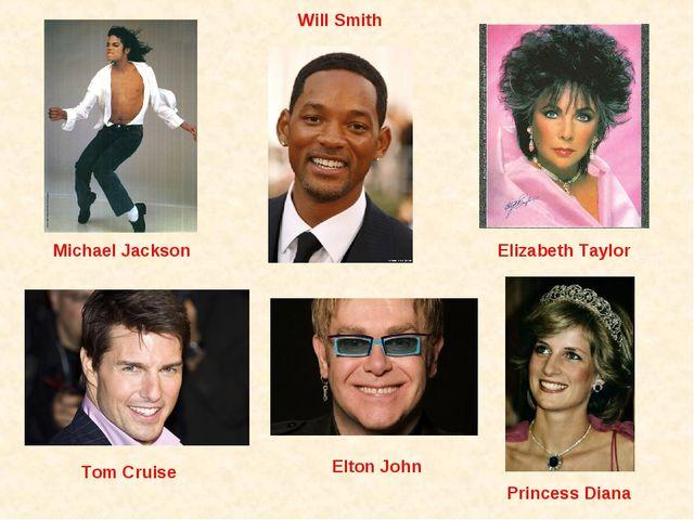 Michael Jackson Tom Cruise Will Smith Elizabeth Taylor Princess Diana Elton J...