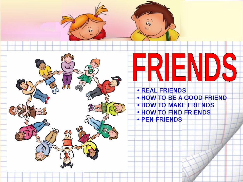 REAL FRIENDS HOW TO BE A GOOD FRIEND HOW TO MAKE FRIENDS HOW TO FIND FRIENDS...