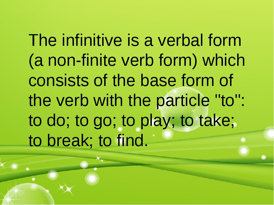 The infinitive is a verbal form (a non-finite verb form) which consists of th...