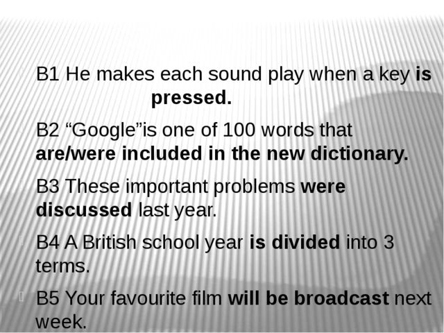 "B1 He makes each sound play when a key is pressed. B2 ""Google""is one of 100..."