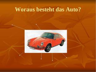 Woraus besteht das Auto?