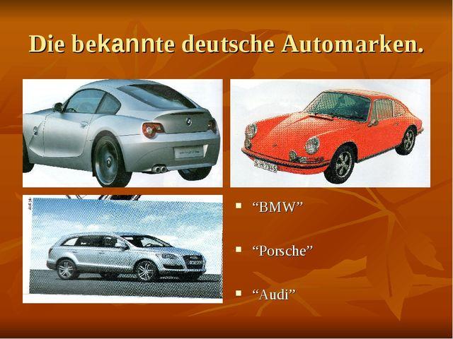 """Die bekannte deutsche Automarken. """"BMW"""" """"Porsche"""" """"Audi"""""""
