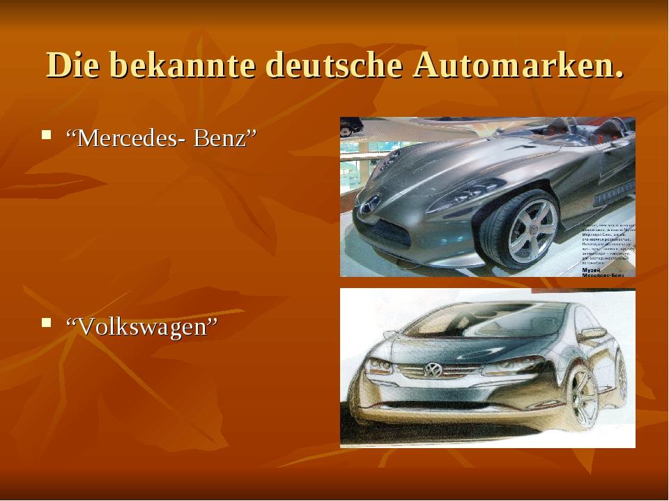 """Die bekannte deutsche Automarken. """"Mercedes- Benz"""" """"Volkswagen"""""""