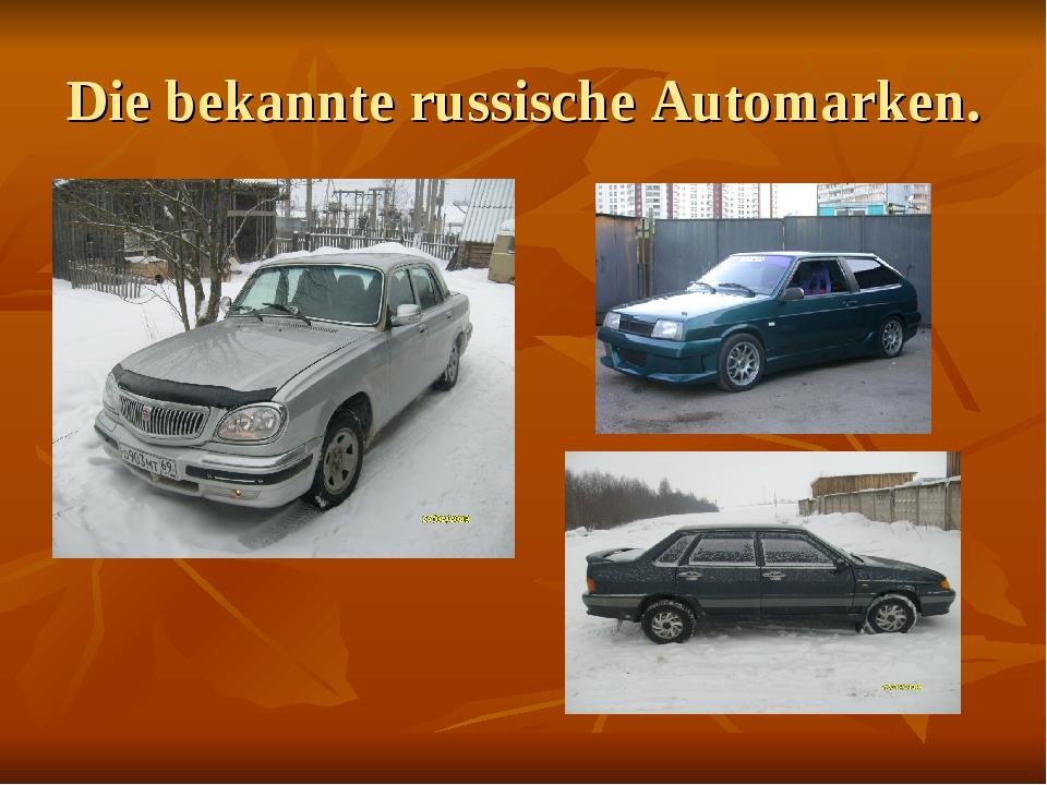 Die bekannte russische Automarken.