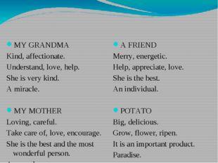 MY GRANDMA Kind, affectionate. Understand, love, help. She is very kind. A mi