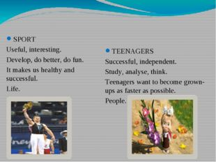 SPORT Useful, interesting. Develop, do better, do fun. It makes us healthy an