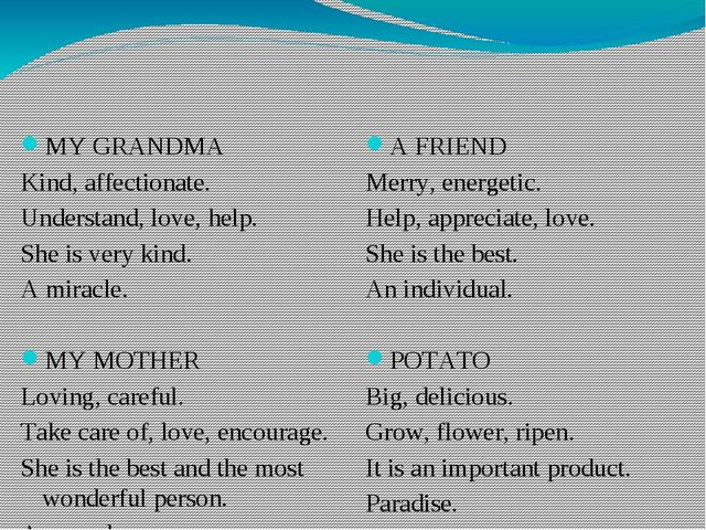 MY GRANDMA Kind, affectionate. Understand, love, help. She is very kind. A mi...