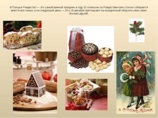 В Польше Рождество— это самый важный праздник вгоду. Всочельник заРождест