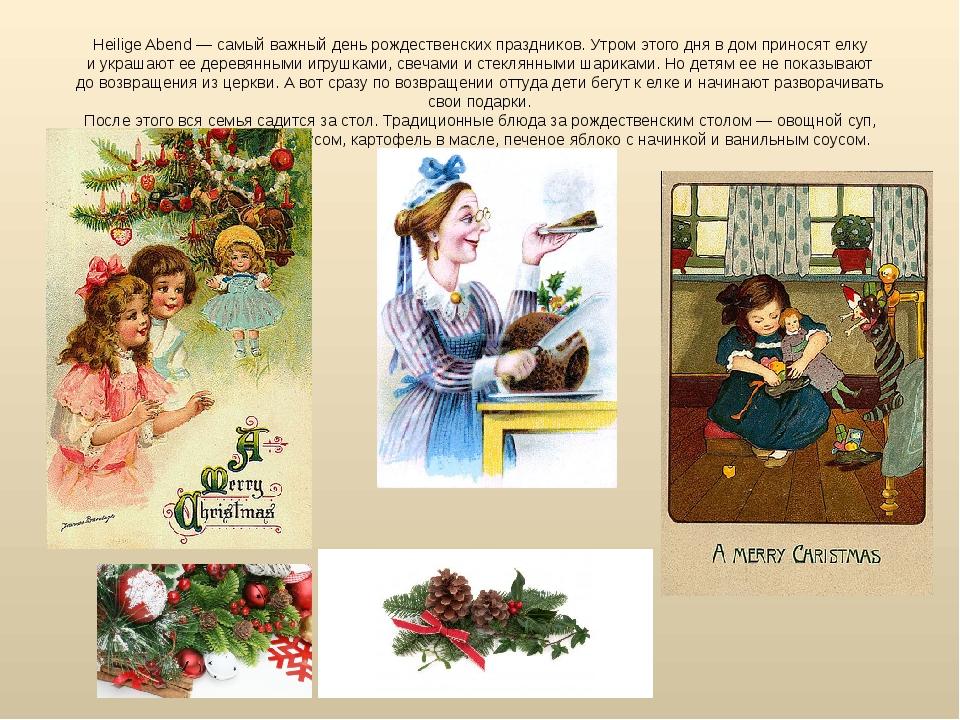 Heilige Abend— самый важный день рождественских праздников. Утром этого дня...