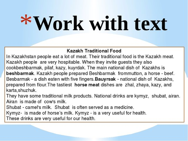 Work with text Kazakh Traditional Food In Kazakhstan people eat a lot of meat...
