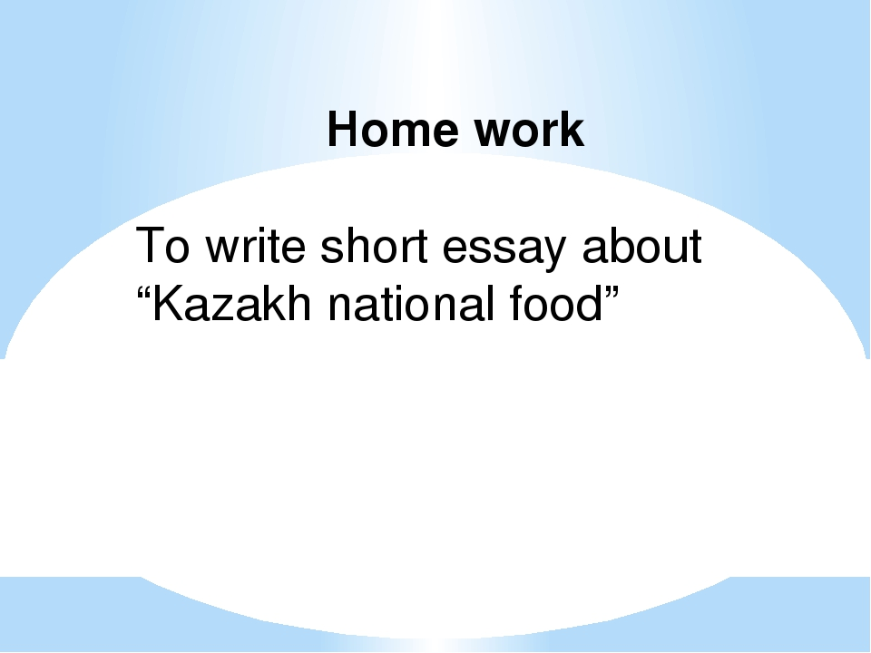 "Home work To write short essay about ""Kazakh national food"""