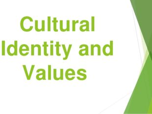 Cultural Identity and Values
