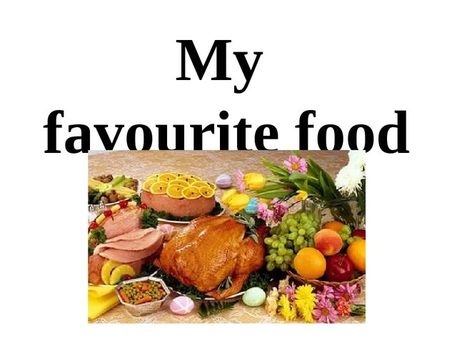 My favourite food