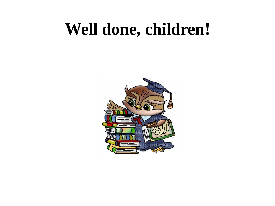 Well done, children!