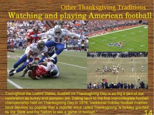 Other Thanksgiving Traditions Watching and playing American football Througho