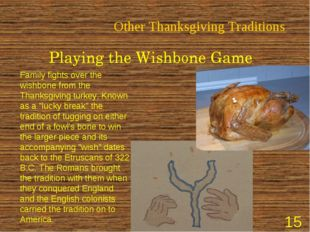 Other Thanksgiving Traditions Playing the Wishbone Game Family fights over th