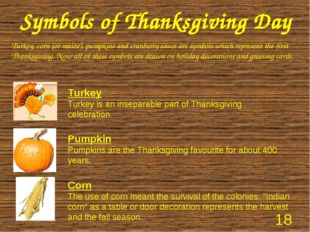 Symbols of Thanksgiving Day Pumpkin Pumpkins are the Thanksgiving favourite f