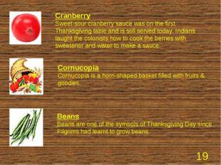 Cornucopia Cornucopia is a horn-shaped basket filled with fruits & goodies. B