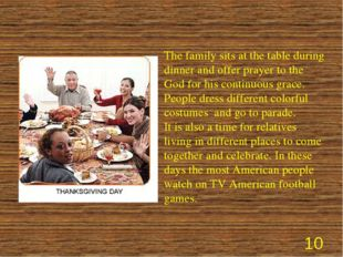 The family sits at the table during dinner and offer prayer to the God for hi