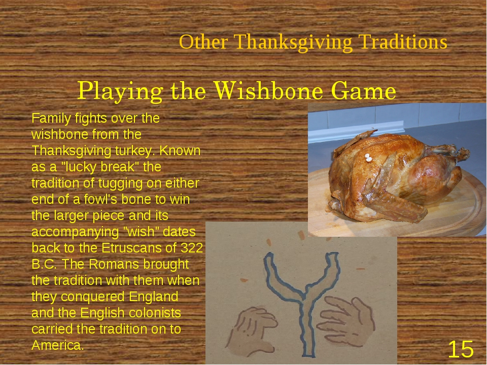 Other Thanksgiving Traditions Playing the Wishbone Game Family fights over th...