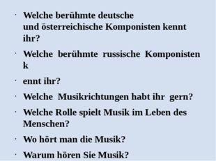 Welche berühmte deutsche undösterreichische Komponisten kennt ihr? Welche be