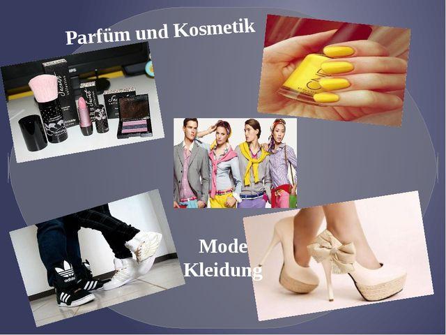 Parfüm und Kosmetik Mode Kleidung