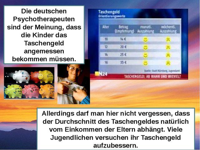 Die deutschen Psychotherapeuten sind der Meinung, dass die Kinder das Taschen...
