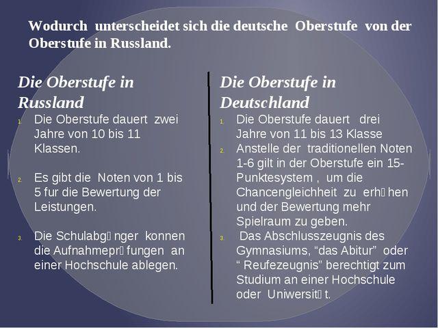 Wodurch unterscheidet sich die deutsche Oberstufe von der Oberstufe in Russla...