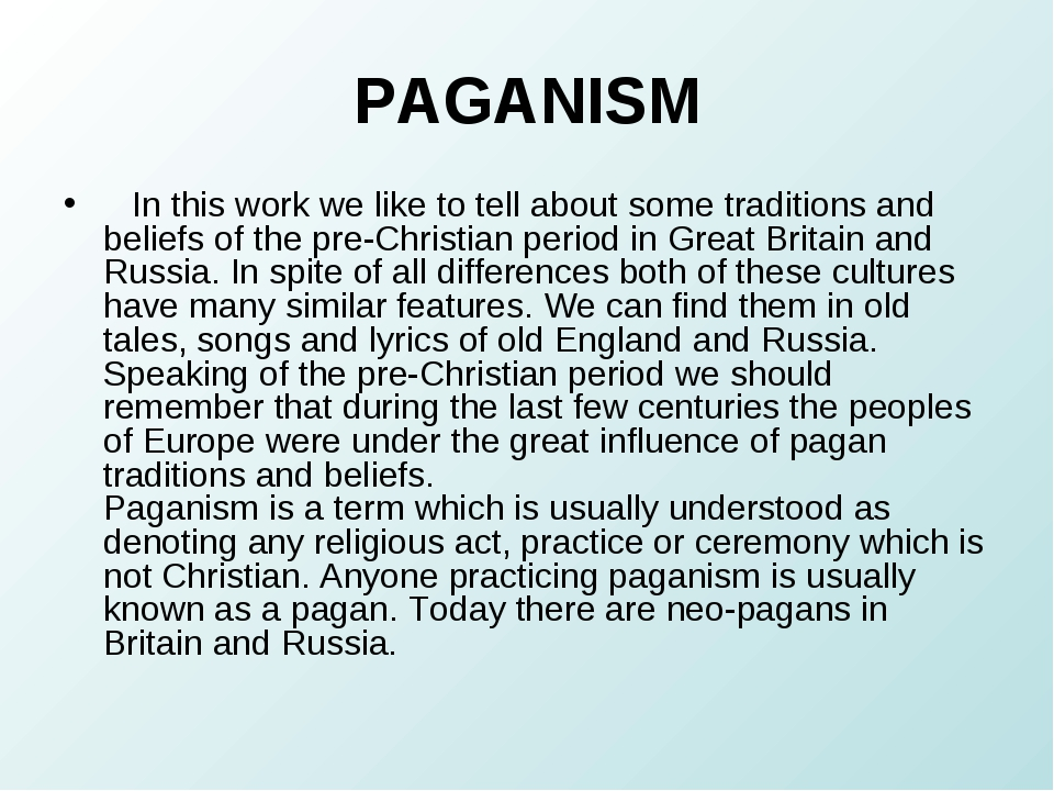 PAGANISM In this work we like to tell about some traditions and beliefs of t...