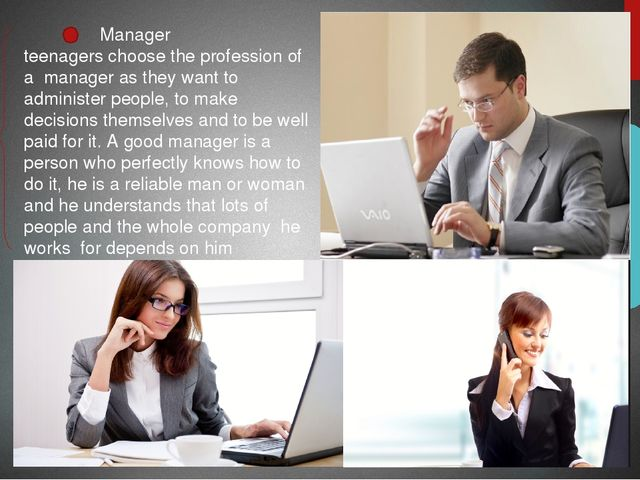 Manager teenagers choose the profession of a manager as they want to adminis...