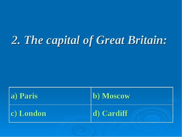 2. The capital of Great Britain: