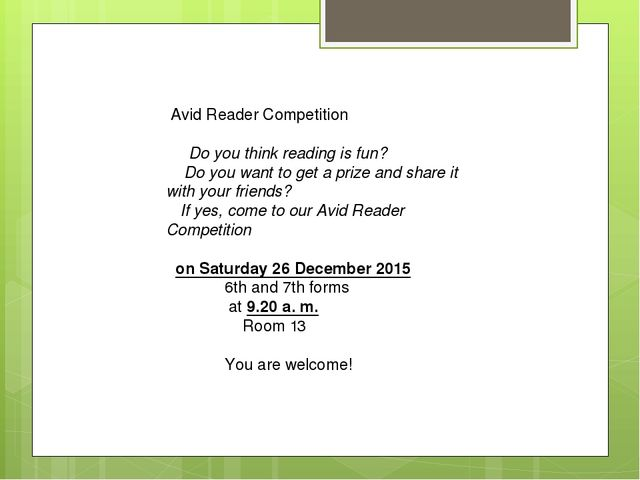 Avid Reader Competition  Do you think reading is fun? Do you want to get a...