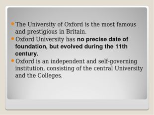 The University of Oxford is the most famous and prestigious in Britain. Oxfor