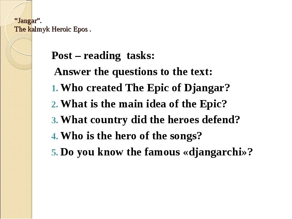 """Jangar"". The kalmyk Heroic Epos . Post – reading tasks: Answer the question..."