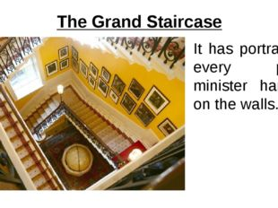 The Grand Staircase It has portraits of every prime minister hanging on the w