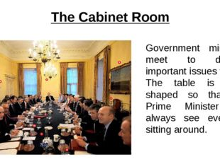 The Cabinet Room Government ministers meet to discuss important issues there.