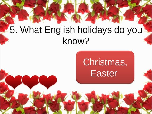 5. What English holidays do you know?