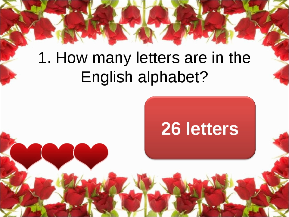 1. How many letters are in the English alphabet?