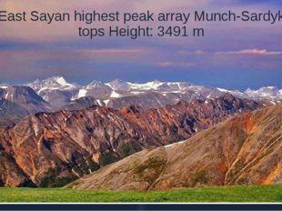 East Sayan highest peak array Munch-Sardyk tops Height: 3491 m