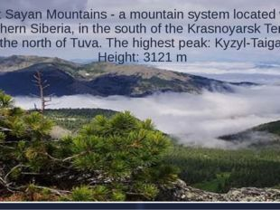 West Sayan Mountains - a mountain system located within Southern Siberia, in