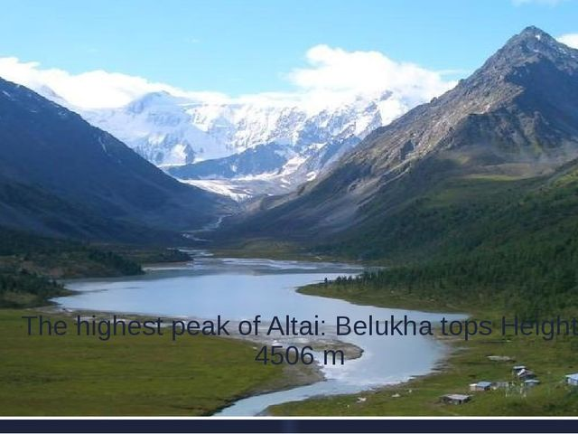 The highest peak of Altai: Belukha tops Height: 4506 m