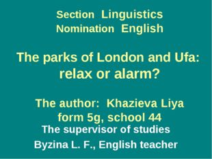 Section Linguistics Nomination English The parks of London and Ufa: relax or