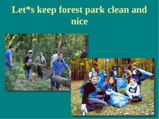Let*s keep forest park clean and nice